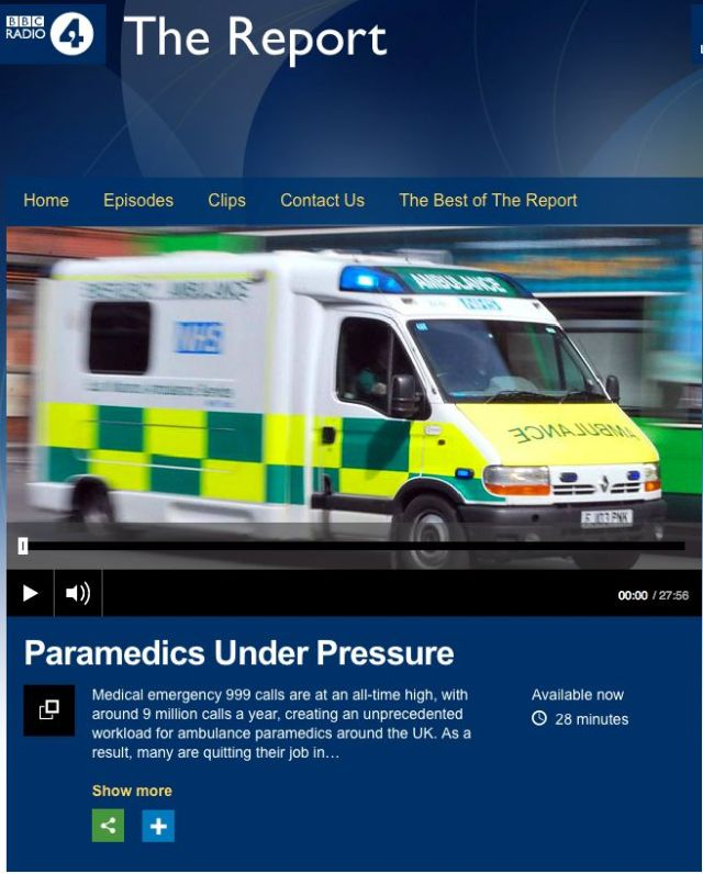 Paramedics Under Pressure - The Report - BBC Radio 4 http://www.bbc.co.uk/programmes/b04kf9mn